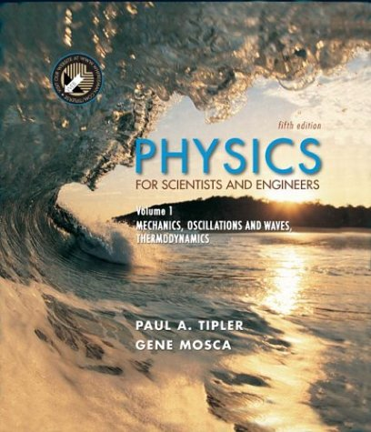 Physics for Scientists and Engineers, Volume 1: Mechanics, Oscillations and Waves; Thermodynamics - 5th Edition