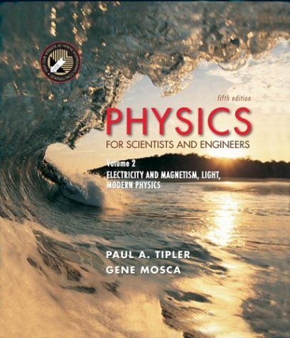 Physics for Scientists and Engineers, Volume 2: Electricity, Magnetism, Light, and Elementary Modern Physics - 5th Edition