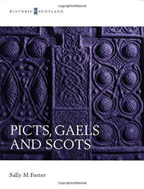 Picts, Gaels and Scots: Early Historic Scotland 9780713488746