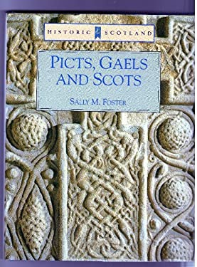 Picts, Gaels, and Scots: Early Historic Scotland
