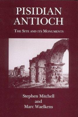 Pisidian Antioch: The Site and Its Monuments 9780715628607