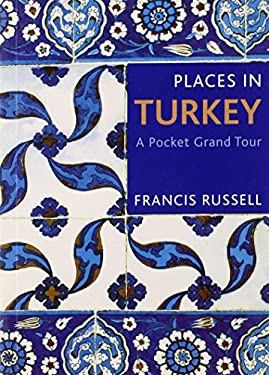 Places in Turkey: A Pocket Grand Tour 9780711230613