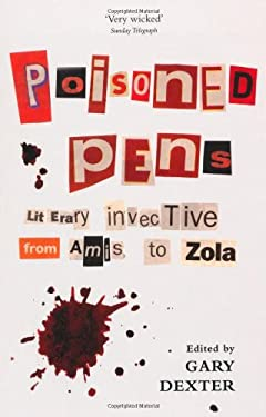 Poisoned Pens: Literary Invective from Amis to Zola 9780711231627