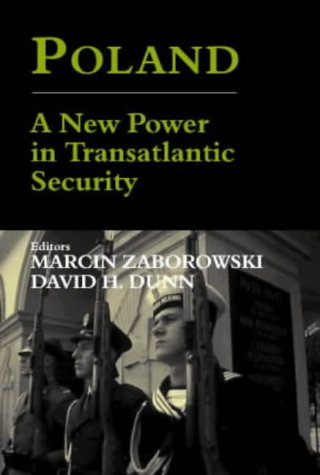 Poland - A New Power in Transatlantic Security: A New Power in Transatlantic Security