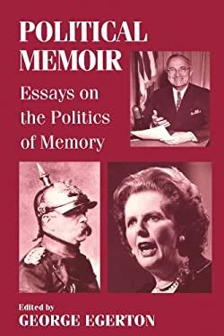 Political Memoir: Essays on the Politics of Memory 9780714640938