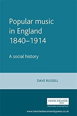 Popular Music in England 1840-1914: A Social History - 2nd Edition