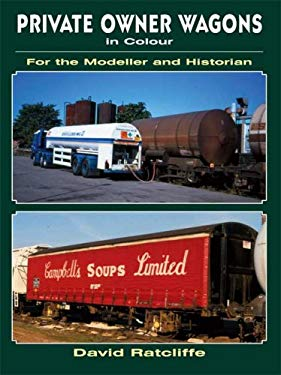 Private-Owner Wagons in Colour for the Modeller and Historian 9780711033658