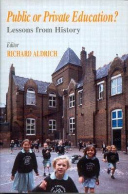 Public or Private Education?: Lessons from History 9780713002300