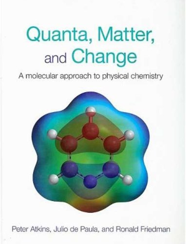 Quanta, Matter, and Change: A Molecular Appraoch to Physical Change 9780716761174
