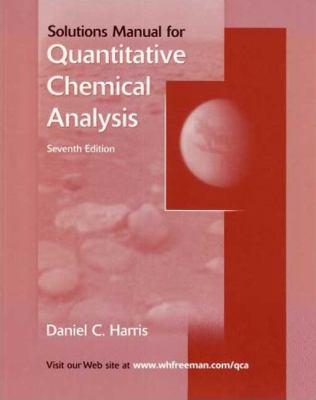 Quantitative Chemical Analysis Student Solutions Manual 9780716772606