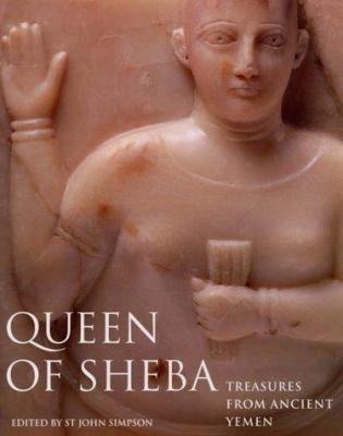 Queen of Sheba: Treasures from Ancient Yemen