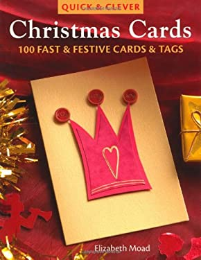 Quick & Clever Christmas Cards: 100 Fast & Festive Cards & Tags 9780715325445