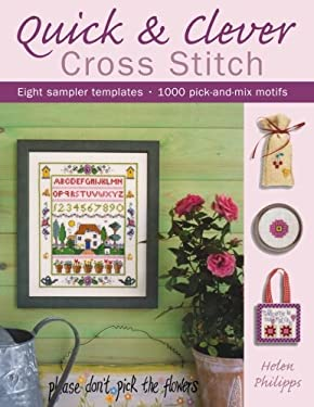 Quick & Clever Cross Stitch: 8 Sampler Templates with Over 1,000 Pick-And-Mix Motifs 9780715324783