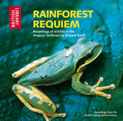 Rainforest Requiem: Recordings of Wildlife in the Amazon Rainforest - CD 9780712305136