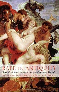 Rape in Antiquity: Sexual Violence in the Greek and Roman Worlds 9780715631478