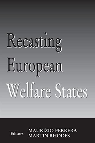 Recasting European Welfare States 9780714681436