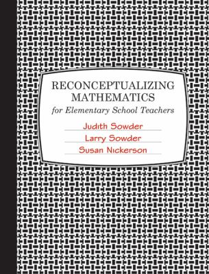 Reconceptualizing Mathematics: For Elementary School Teachers 9780716771968