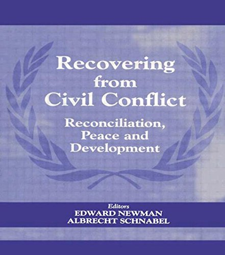 Recovering from Civil Conflict: Reconciliation, Peace and Development 9780714682679