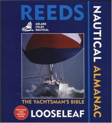 Reeds Looseleaf Nautical Almanac: The Yachtsman's Bible 9780713678291