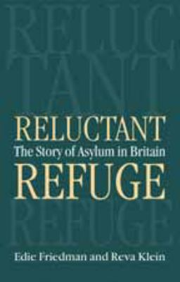 Reluctant Refuge: The Story of Asylum in Britain 9780712308878