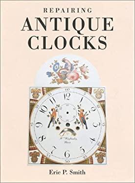 Repairing Antique Clocks 9780715313183