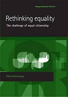 Rethinking Equality: The Challenge of Equal Citizenship 9780719069253
