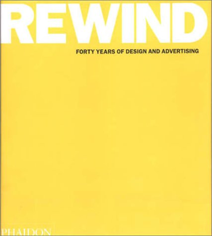 Rewind Forty Years of Design & Advertising 9780714842714