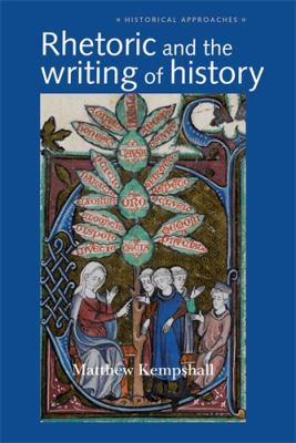 Rhetoric and the Writing of History, 400-1500 9780719070303