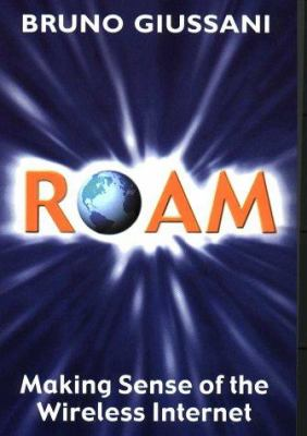 Roam: Making Sense of the Wireless Internet 9780712681537