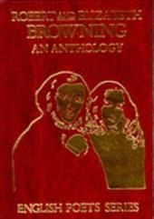 Robert and Elizabeth Browning An Anthology (English Poets Series)