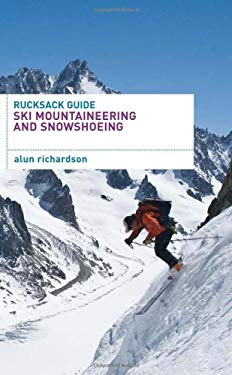 Rucksack Guide - Ski Mountaineering and Snowshoeing 9780713686869