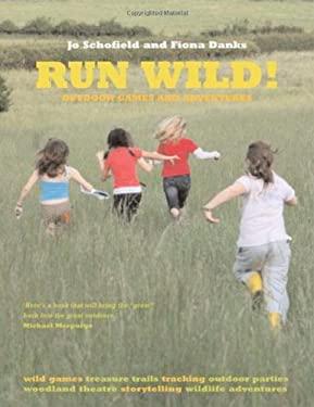Run Wild!: Outdoor Games and Adventures 9780711231726