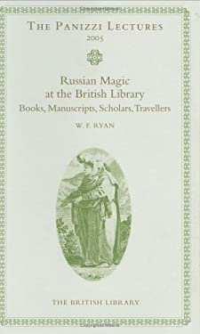Russian Magic Books in the British Library: Books, Manuscripts, Scholars and Travellers 9780712349833