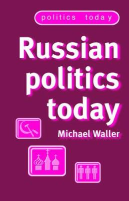 Russian Politics Today 9780719064142