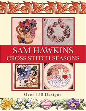 Sam Hawkins Cross Stitch Seasons: Over 150 Designs 9780715313374