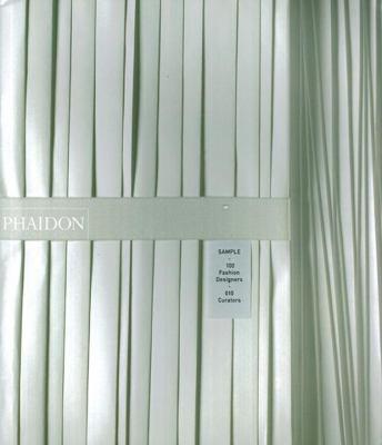 Sample: 100 Fashion Designers - 010 Curators 9780714844404