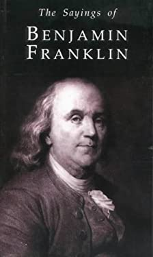 Sayings of Benjamin Franklin 9780715626207