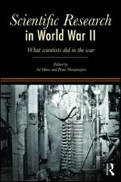 Scientific Research in World War II: What Scientists Did in the War