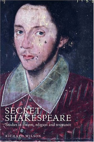 Secret Shakespeare: Studies in Theatre, Religion and Resistance 9780719070259