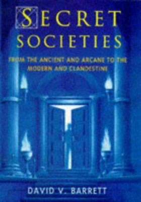 Secret Societies: From the Ancient and Arcane to the Modern and Clandestine 9780713726473