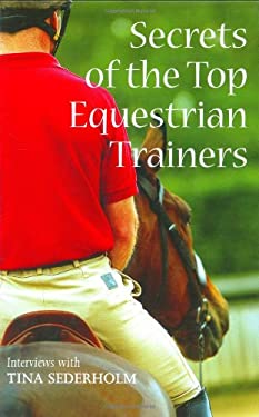 Secrets of the Top Equestrian Trainers 9780715321522