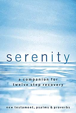 Serenity-NKJV: A Companion for Twelve Step Recovery 9780718019488
