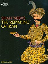 Shah 'Abbas: The Remaking of Iran 2606893