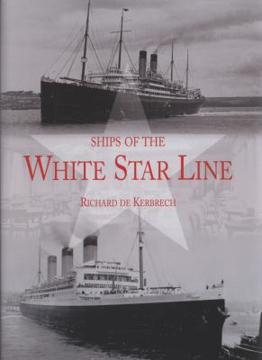 Ships of the White Star Line 9780711033665