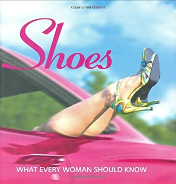Shoes: What Every Woman Should Know 9780715322345
