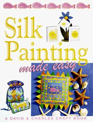 Silk Painting Made Easy 9780715305645
