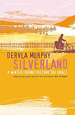 Silverland: A Winter Journey Beyond the Urals 9780719568299