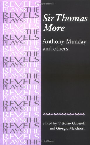 Sir Thomas More: By Anthony Munday and Others 9780719016325