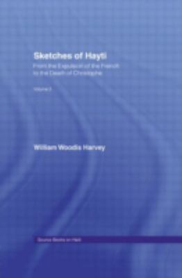 Sketches of Hayti: From the Expulsion of the French to the Death of Christophe 9780714627083