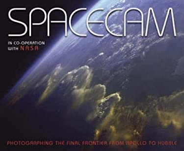 Spacecam: In Co-Operation with NASA Photographing the Final Frontier From--Apollo to Hubble 9780715321645